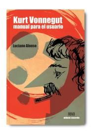 Luciano Alonso. Kurt Vonnegut, manual para el usuario.