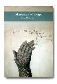 Santiago Martínez Cartier. Manuscritos del tiempo.